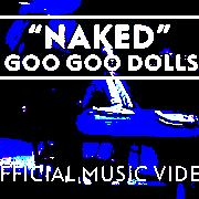 Goo Goo Dolls Naked слушать онлайн